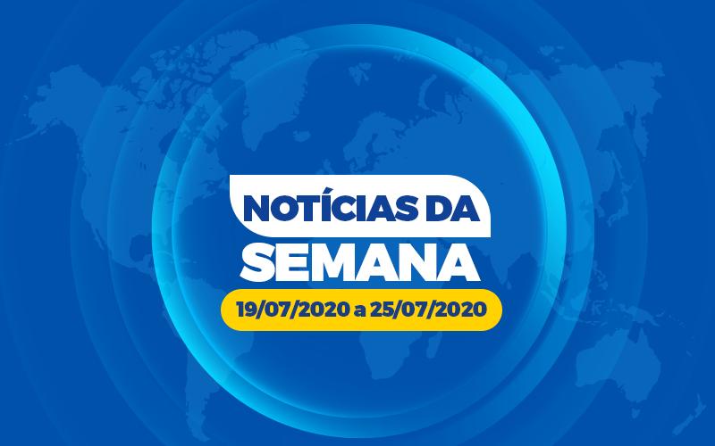 Notícias da Semana – 19/07/2020 a 25/07/2020
