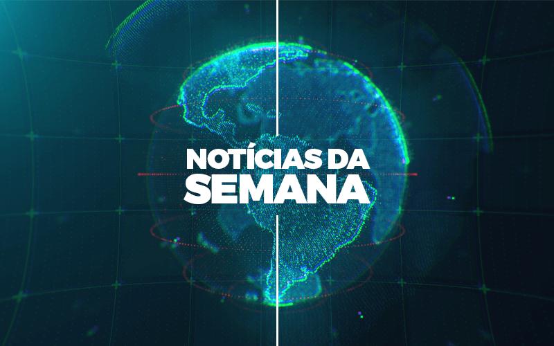 Notícias da Semana – 12/07/2020 a 18/07/2020